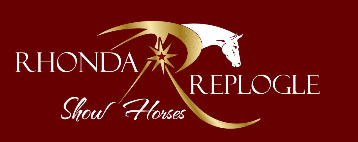 Welcome to Rhonda Replogle Show Horses!
